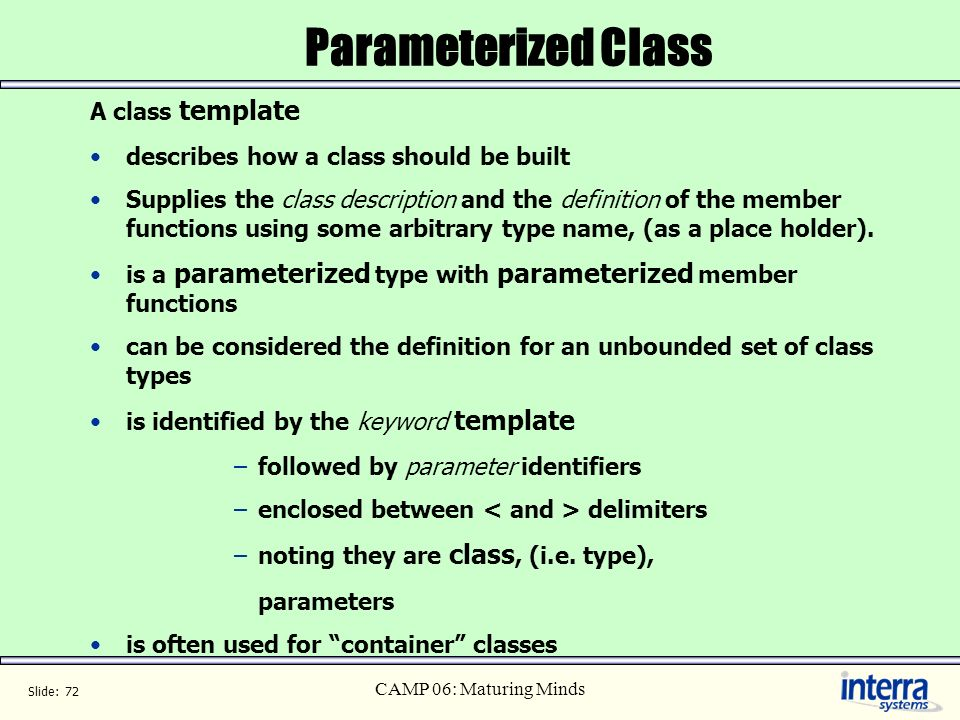 Parameterized Class A class template