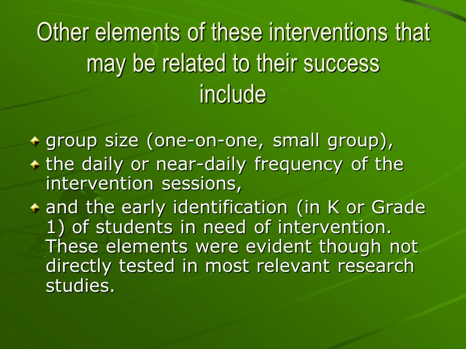 Other elements of these interventions that may be related to their success include