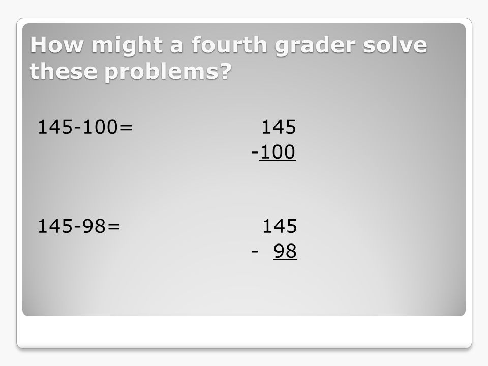 How might a fourth grader solve these problems