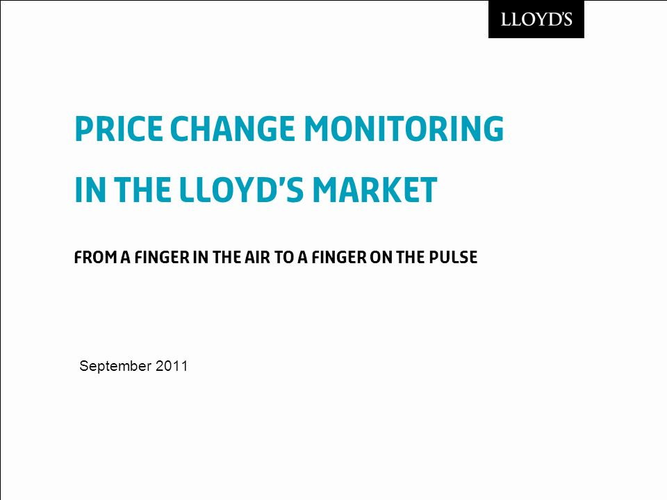 Price Change Monitoring in the Lloyd's Market From a finger in the air to a finger on the pulse