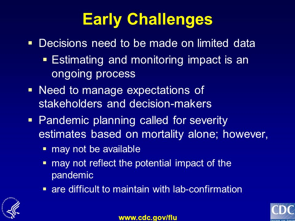 Early Challenges Decisions need to be made on limited data