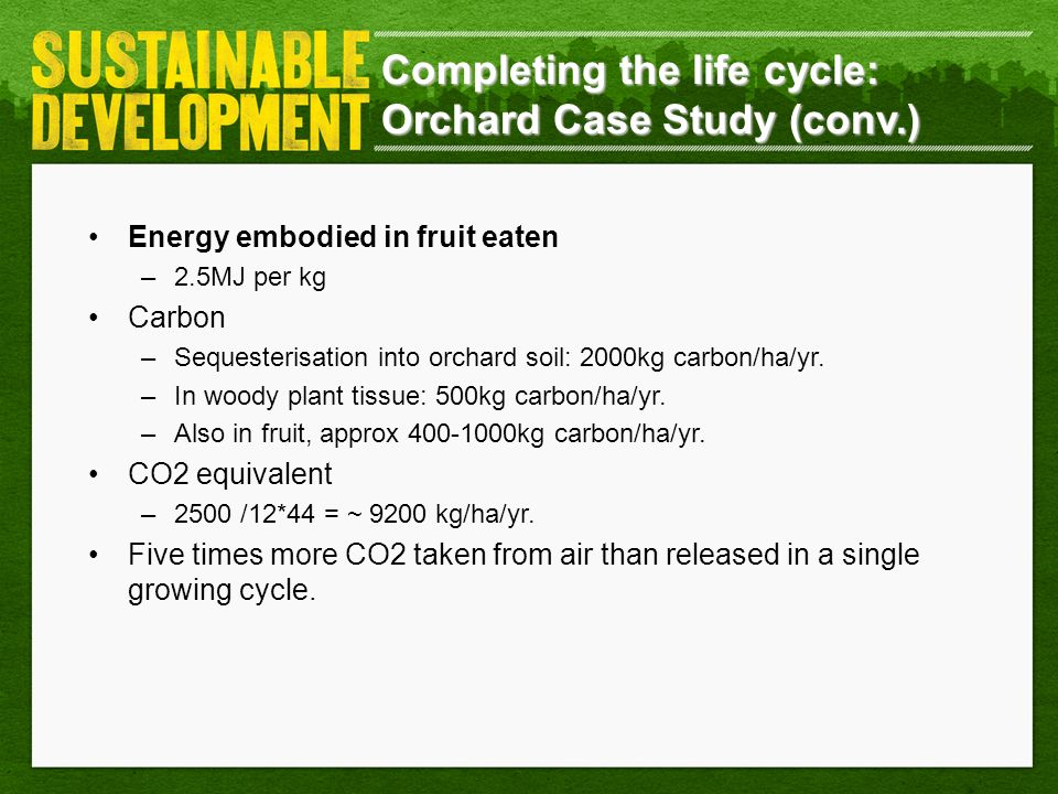 Completing the life cycle: Orchard Case Study (conv.)