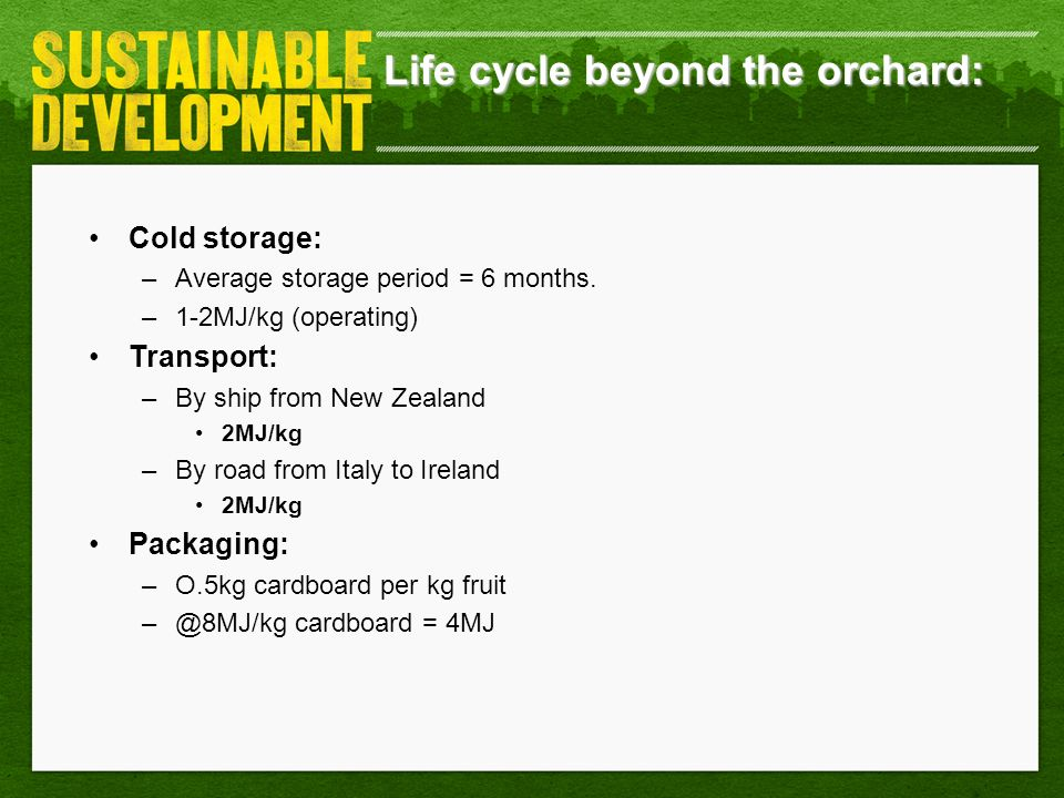 Life cycle beyond the orchard: