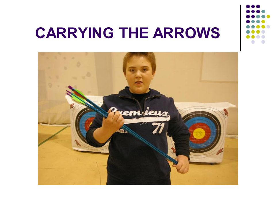 CARRYING THE ARROWS