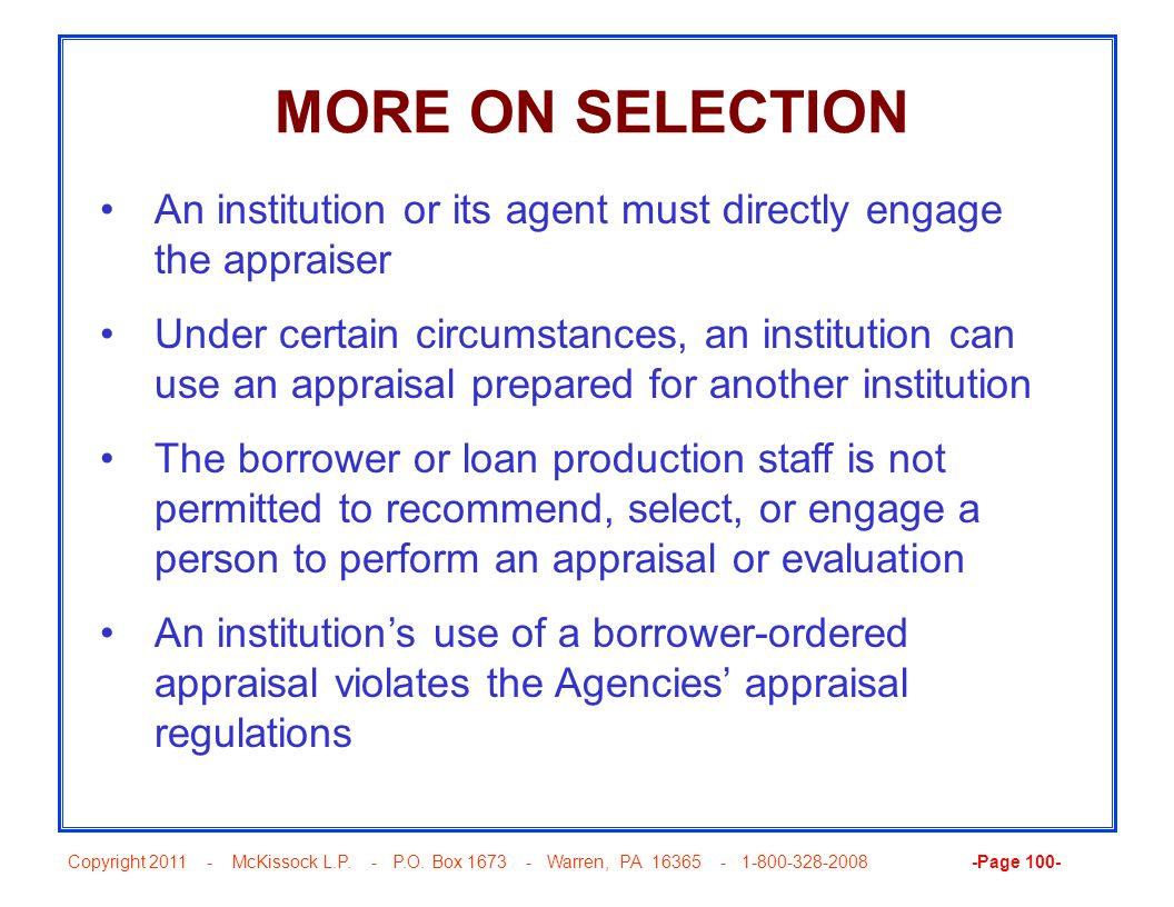 MORE ON SELECTION An institution or its agent must directly engage the appraiser.