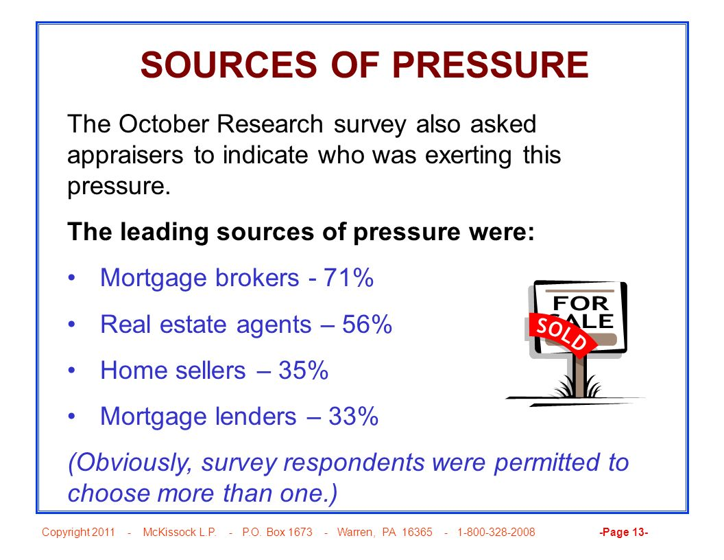 SOURCES OF PRESSURE The October Research survey also asked appraisers to indicate who was exerting this pressure.