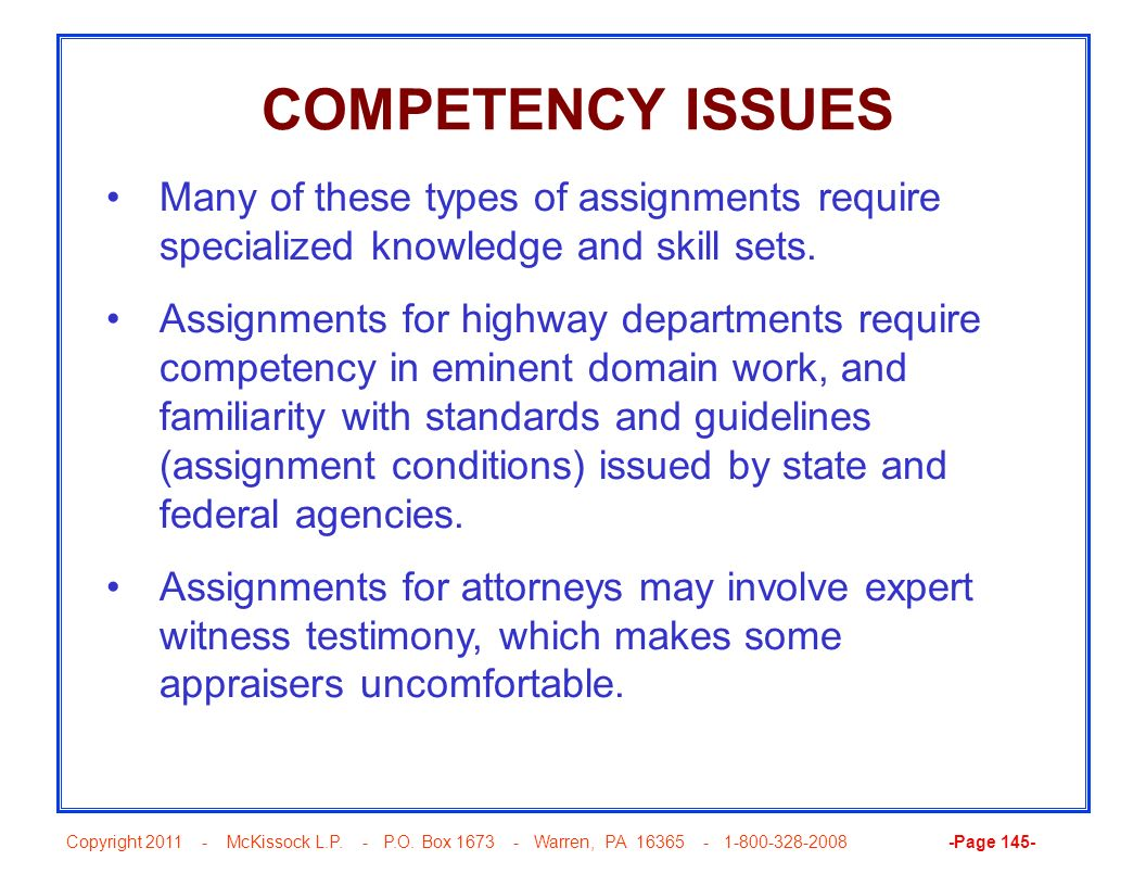 COMPETENCY ISSUES Many of these types of assignments require specialized knowledge and skill sets.