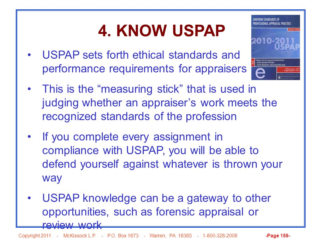 4. KNOW USPAP USPAP sets forth ethical standards and performance requirements for appraisers.