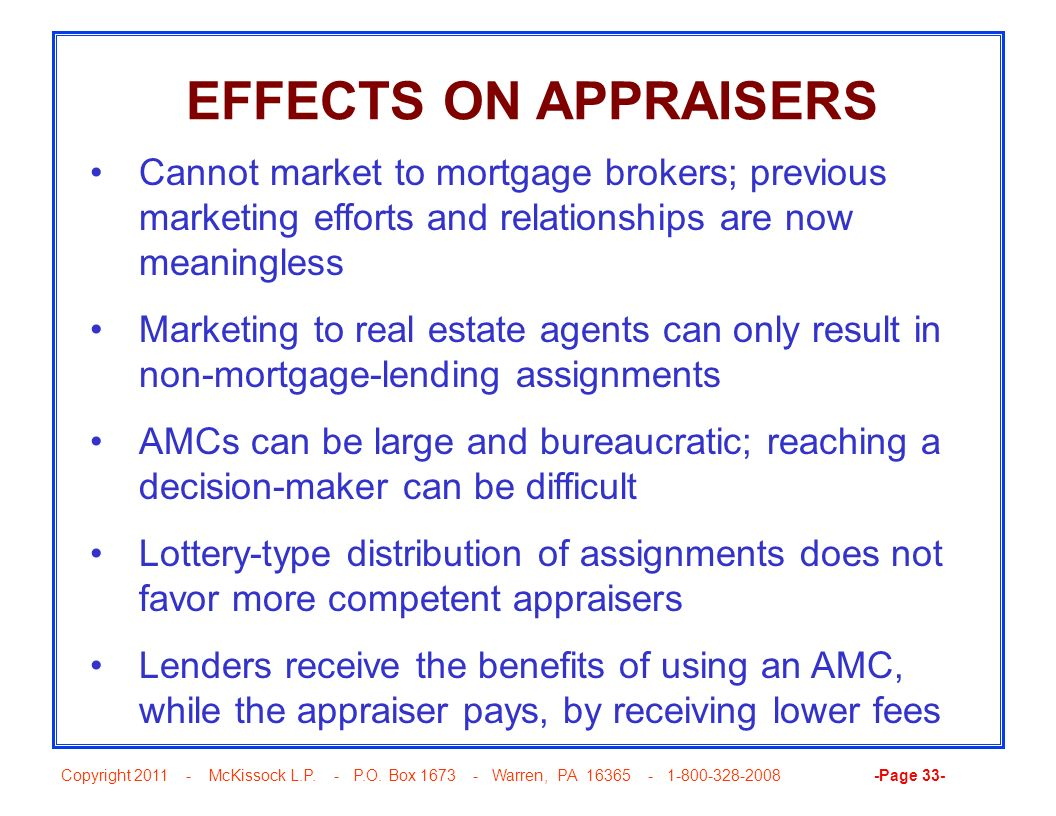 EFFECTS ON APPRAISERS Cannot market to mortgage brokers; previous marketing efforts and relationships are now meaningless.