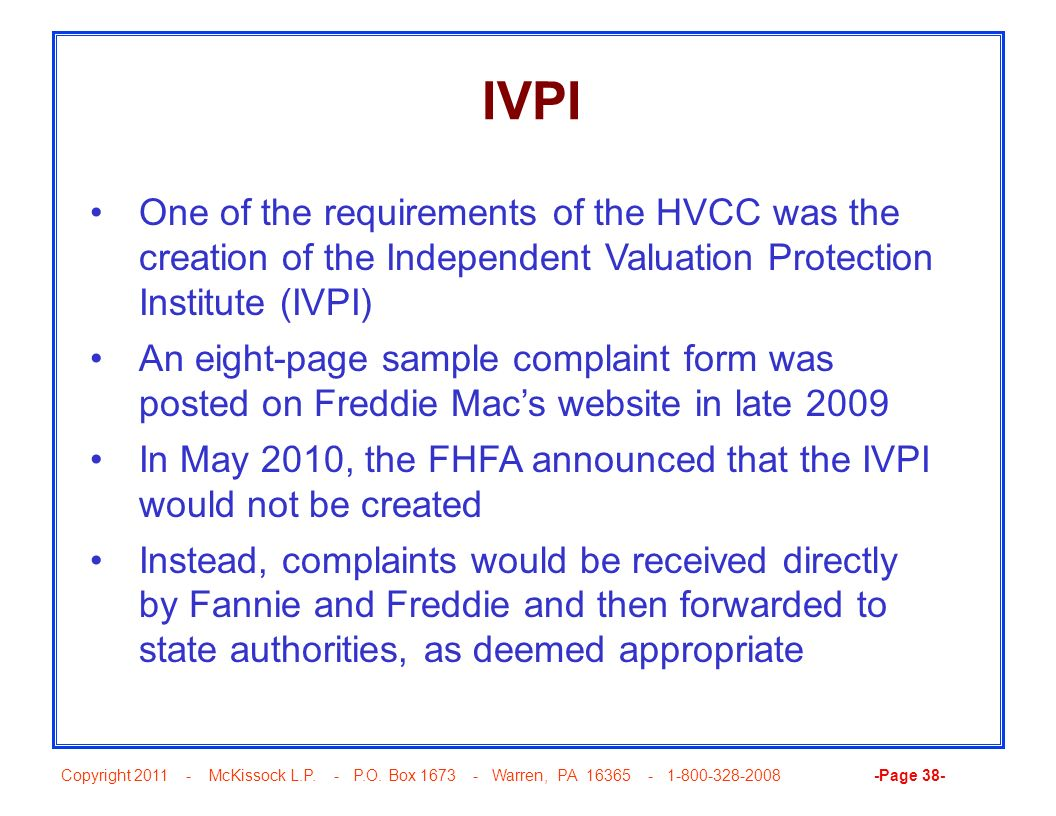 IVPI One of the requirements of the HVCC was the creation of the Independent Valuation Protection Institute (IVPI)