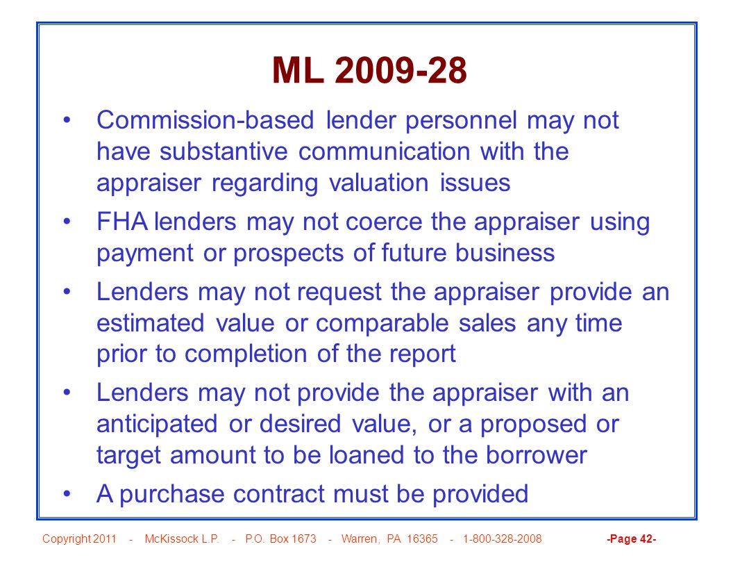 ML 2009-28 Commission-based lender personnel may not have substantive communication with the appraiser regarding valuation issues.