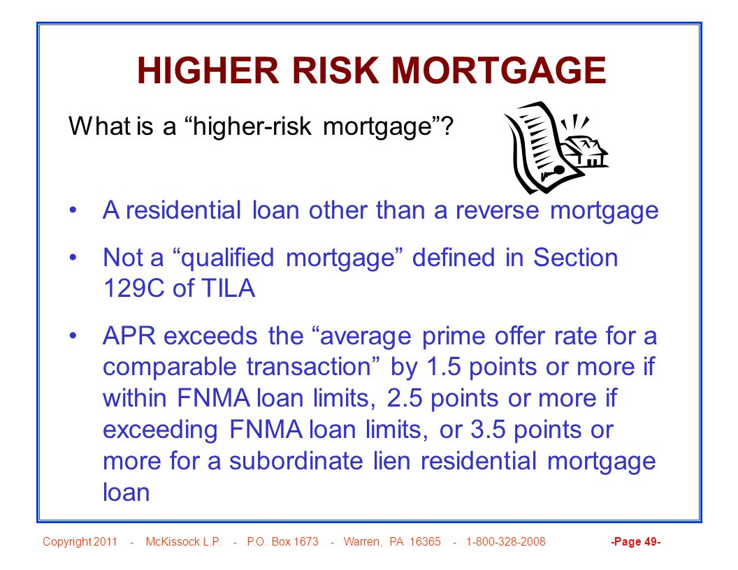 HIGHER RISK MORTGAGE What is a higher-risk mortgage