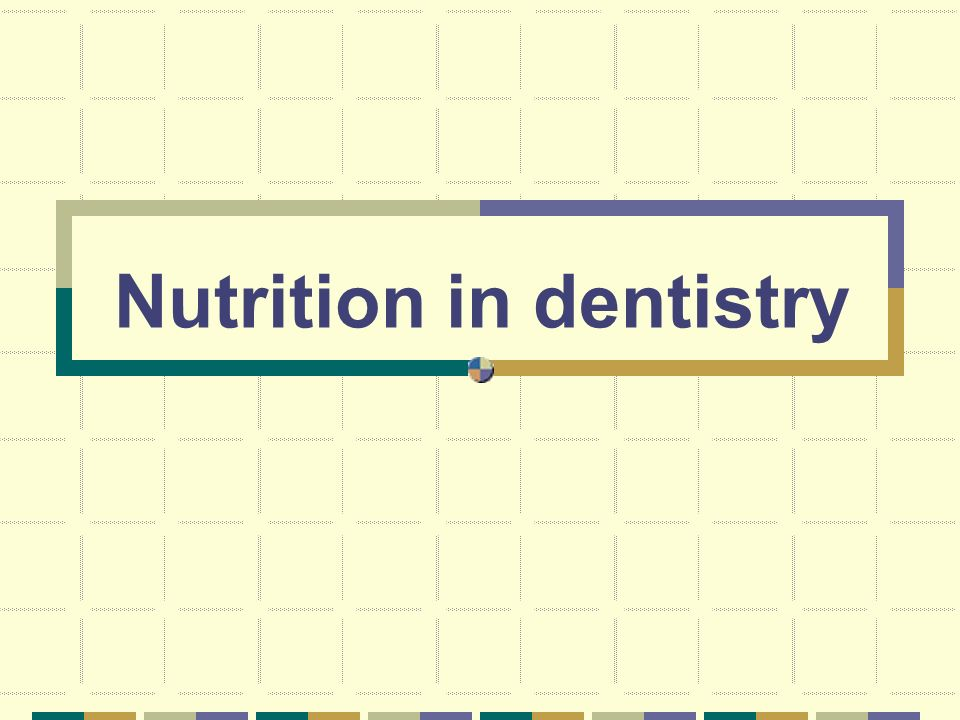 Nutrition in dentistry