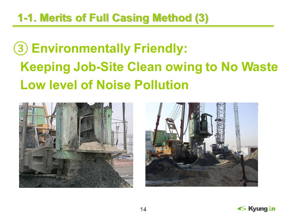 ③ Environmentally Friendly: Keeping Job-Site Clean owing to No Waste