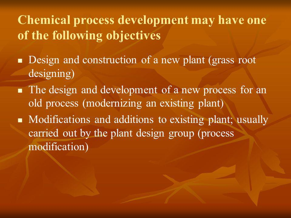 Chemical process development may have one of the following objectives
