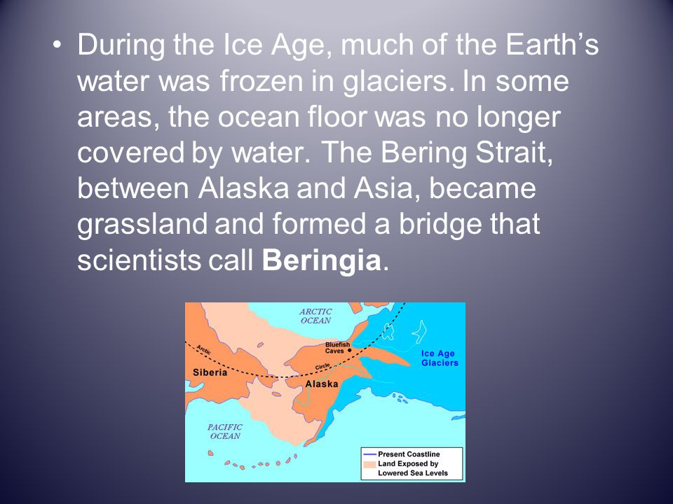 During the Ice Age, much of the Earth's water was frozen in glaciers