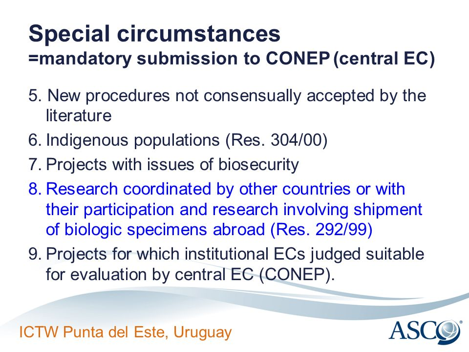 Special circumstances =mandatory submission to CONEP (central EC)
