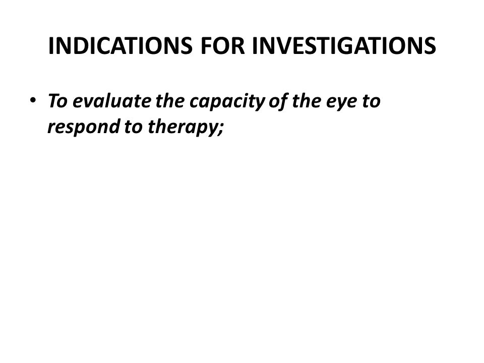 INDICATIONS FOR INVESTIGATIONS