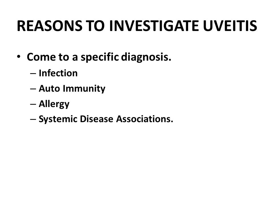 REASONS TO INVESTIGATE UVEITIS