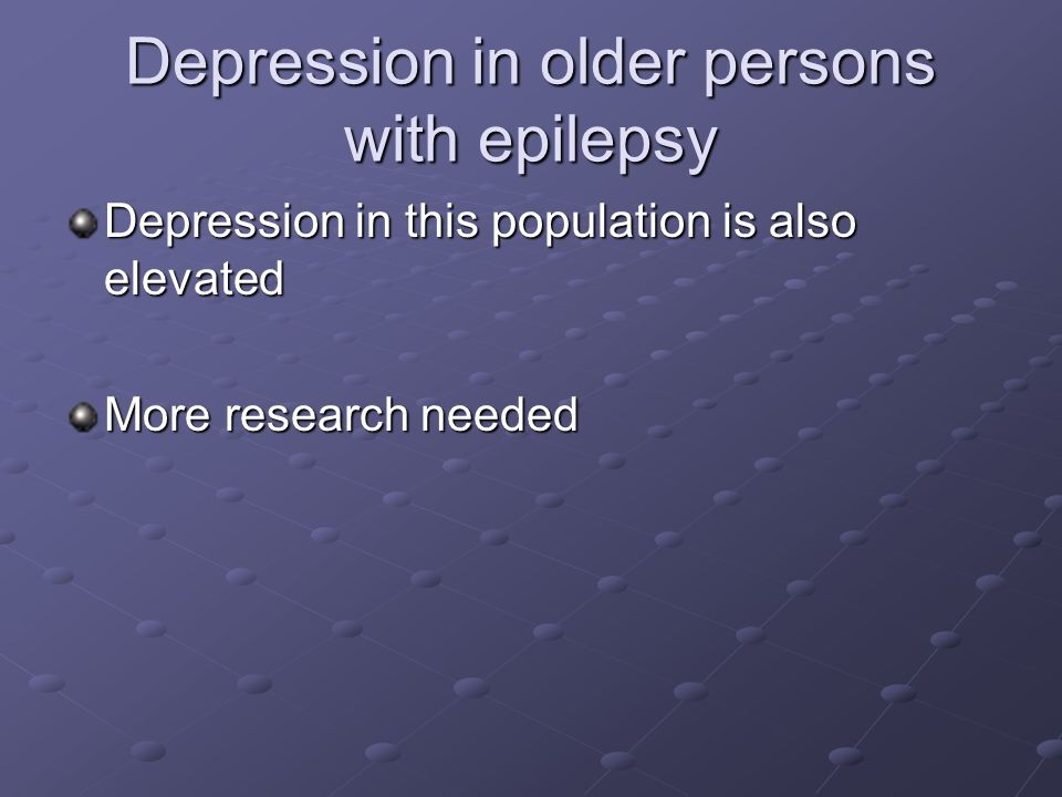 Depression in older persons with epilepsy