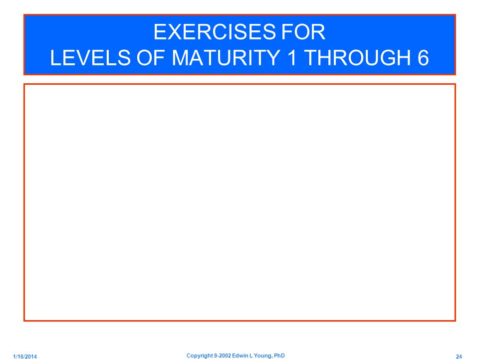 EXERCISES FOR LEVELS OF MATURITY 1 THROUGH 6
