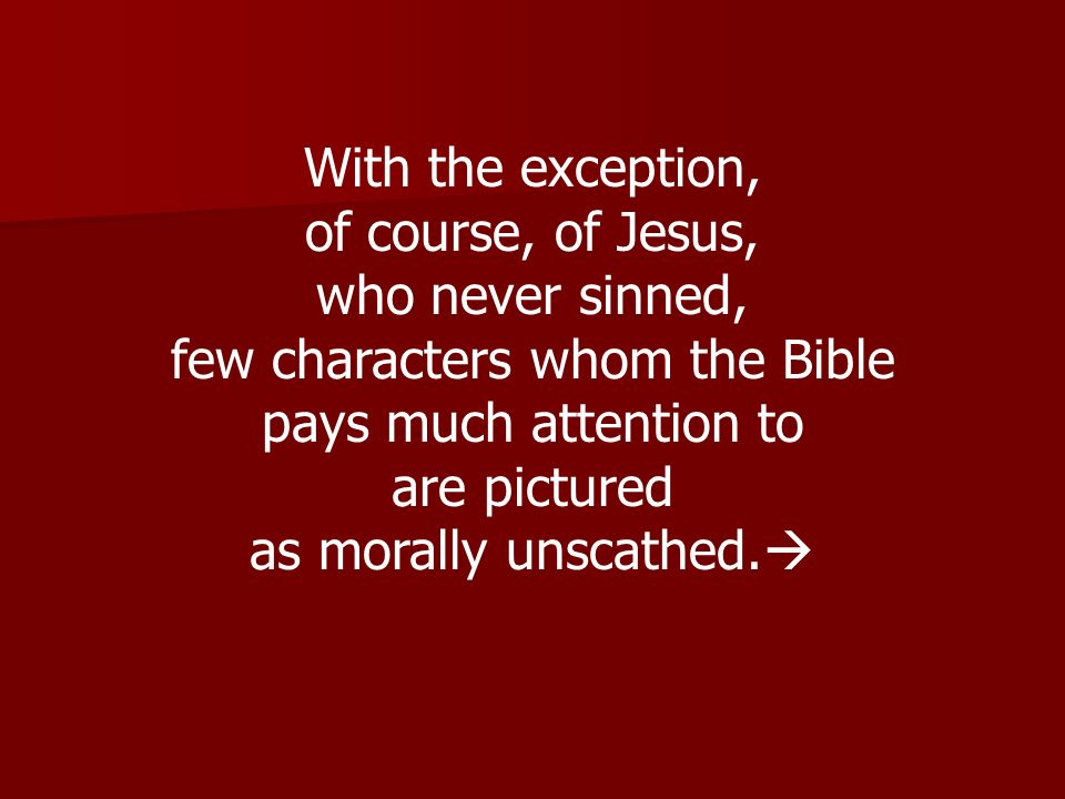 few characters whom the Bible