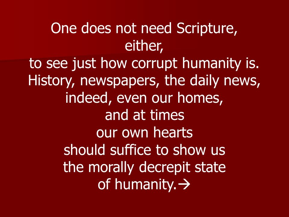 One does not need Scripture, either,