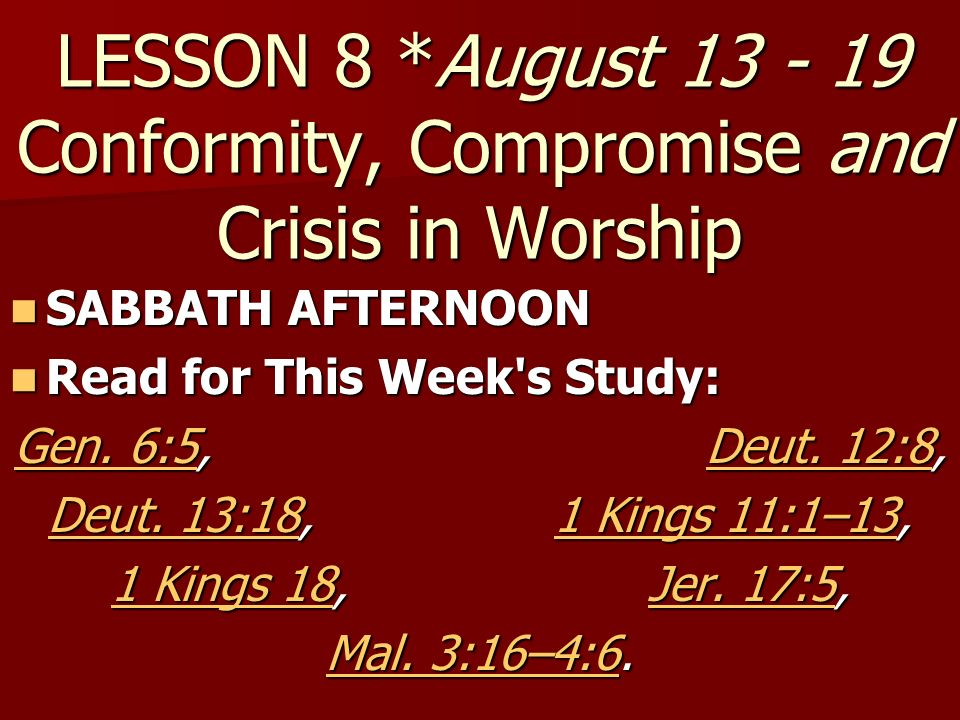 LESSON 8 *August 13 - 19 Conformity, Compromise and Crisis in Worship