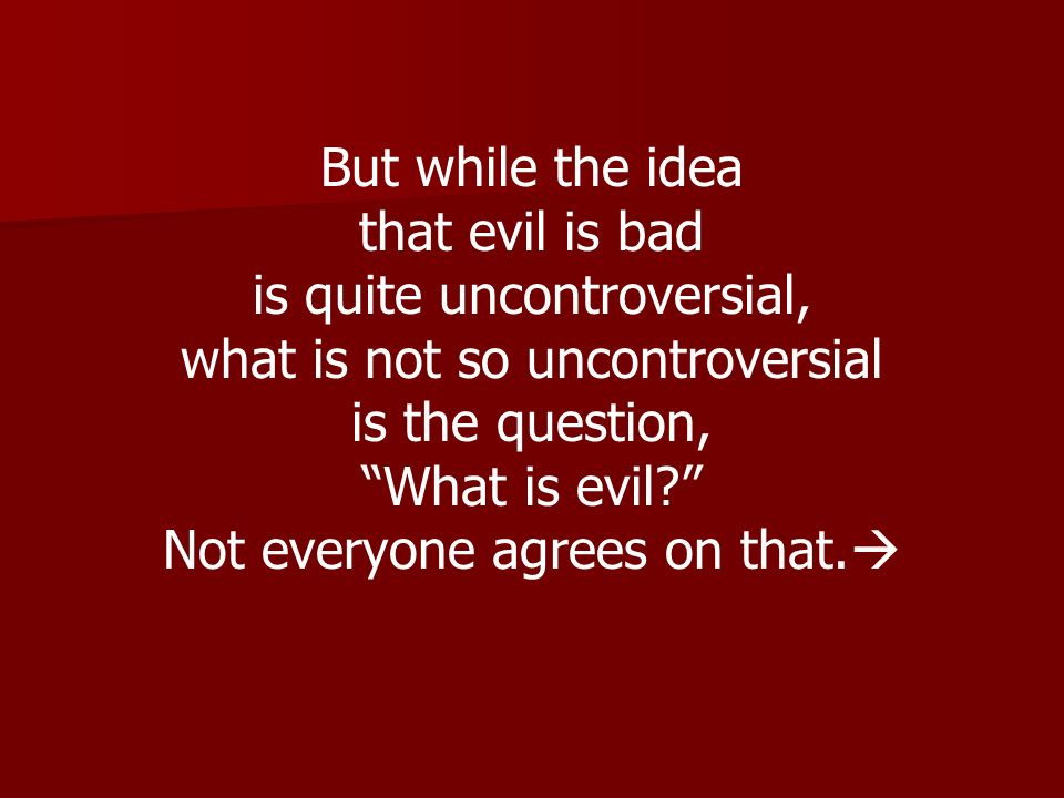 is quite uncontroversial, what is not so uncontroversial