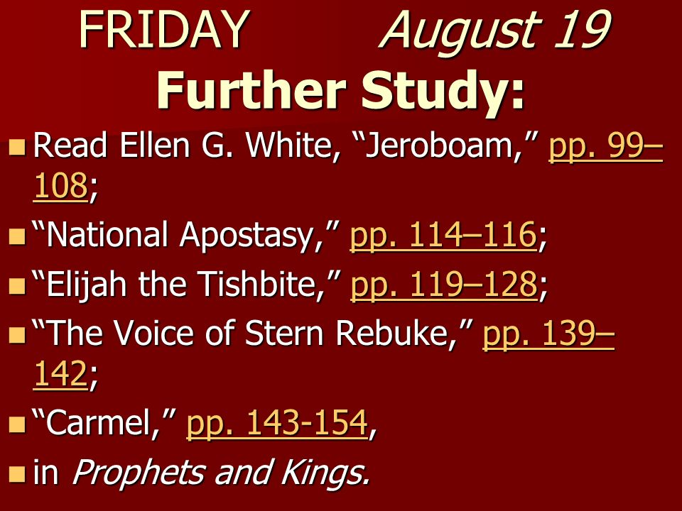 FRIDAY August 19 Further Study: