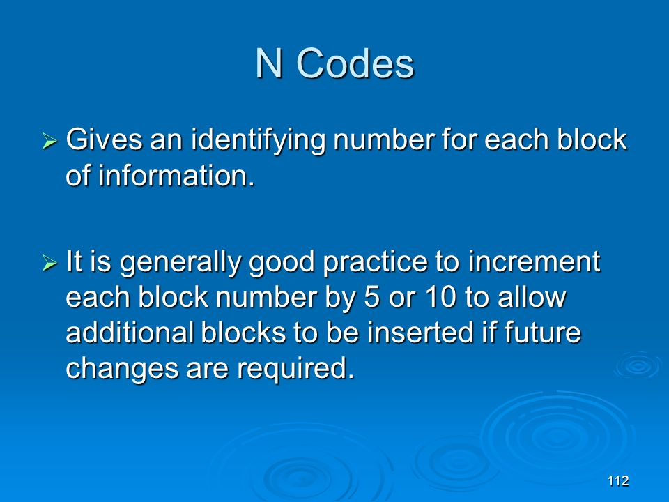 N Codes Gives an identifying number for each block of information.