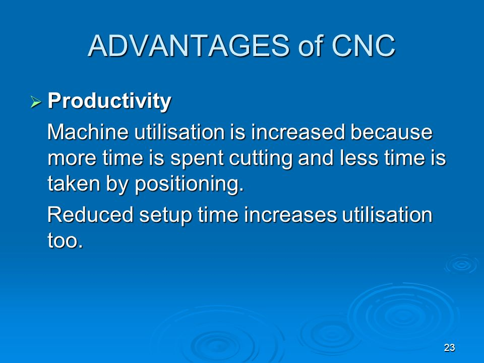 ADVANTAGES of CNC Productivity