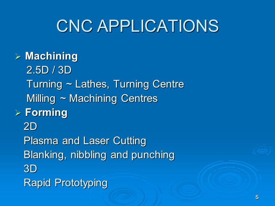 CNC APPLICATIONS Machining 2.5D / 3D Turning ~ Lathes, Turning Centre