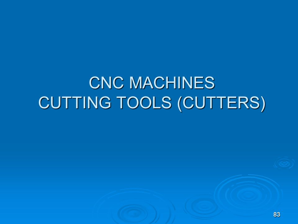 CNC MACHINES CUTTING TOOLS (CUTTERS)