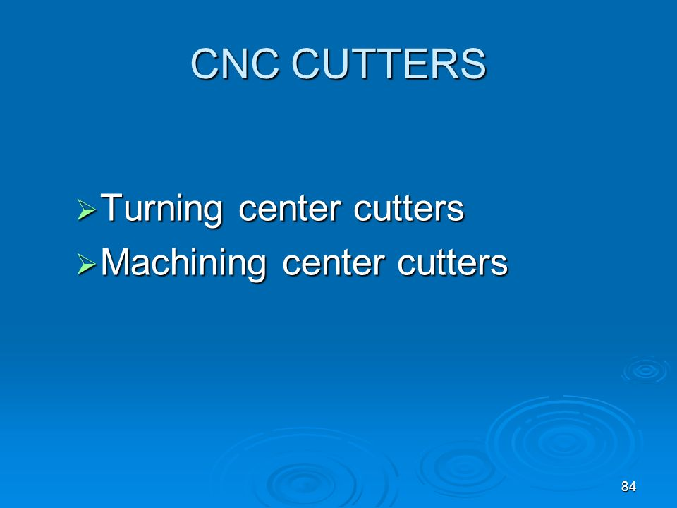 CNC CUTTERS Turning center cutters Machining center cutters