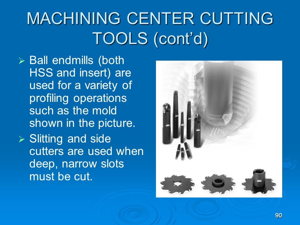 MACHINING CENTER CUTTING TOOLS (cont'd)
