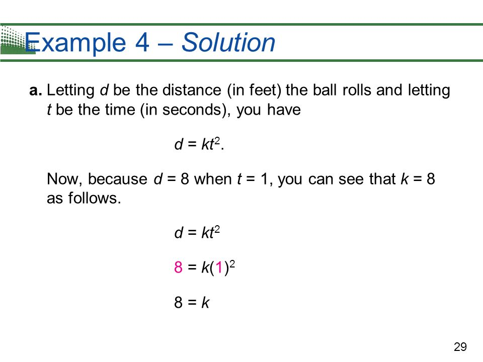 Example 4 – Solution a. Letting d be the distance (in feet) the ball rolls and letting t be the time (in seconds), you have.