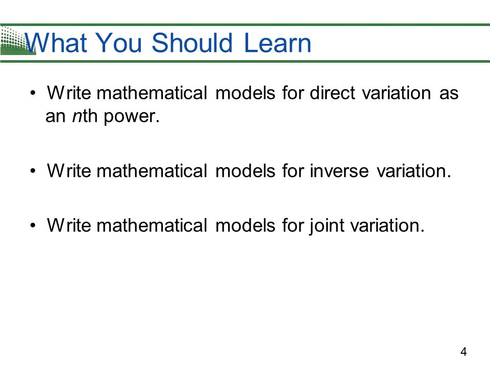 What You Should Learn Write mathematical models for direct variation as an nth power. Write mathematical models for inverse variation.