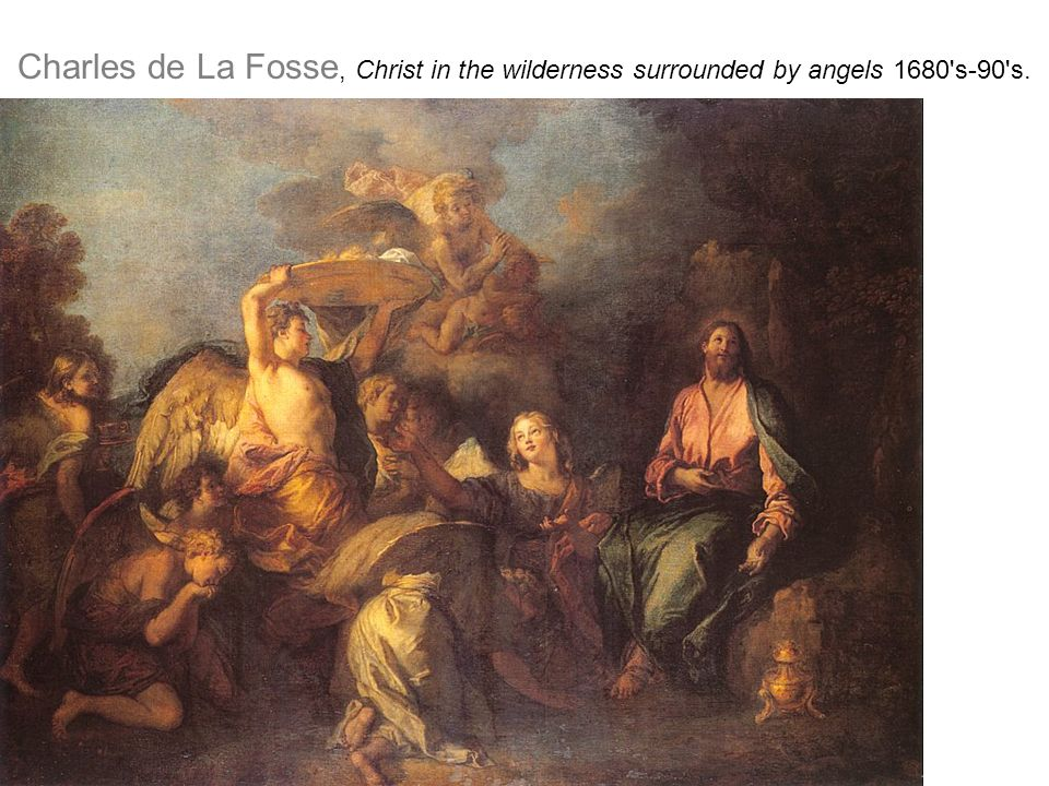 Charles de La Fosse, Christ in the wilderness surrounded by angels 1680 s-90 s.