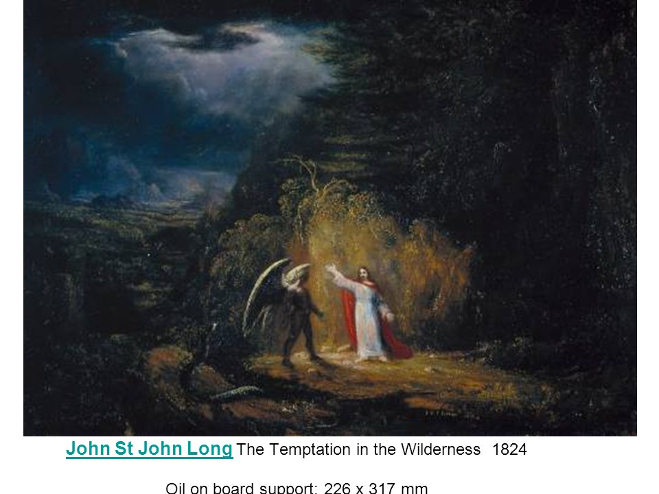 John St John Long The Temptation in the Wilderness 1824 Oil on board support: 226 x 317 mm