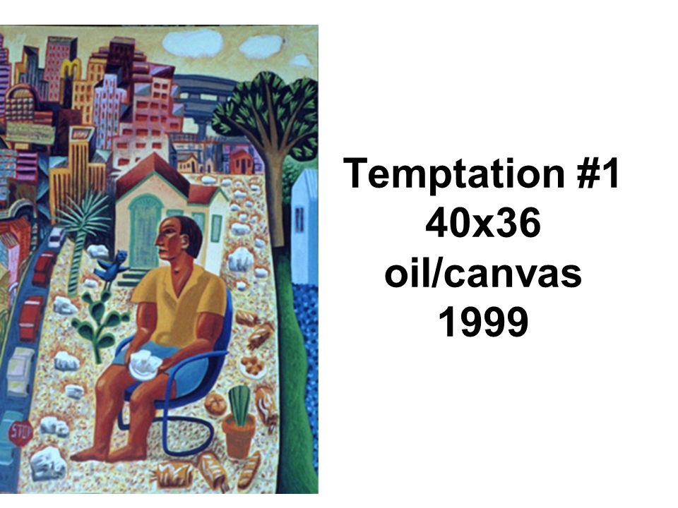 Temptation #1 40x36 oil/canvas 1999