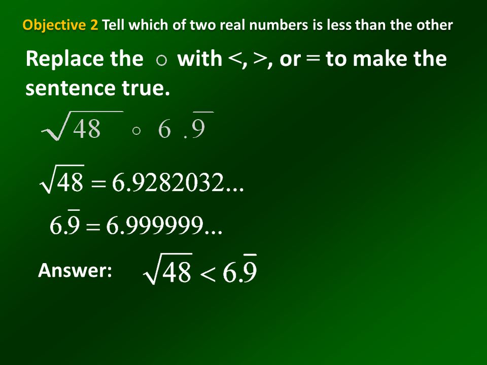 Objective 2 Tell which of two real numbers is less than the other