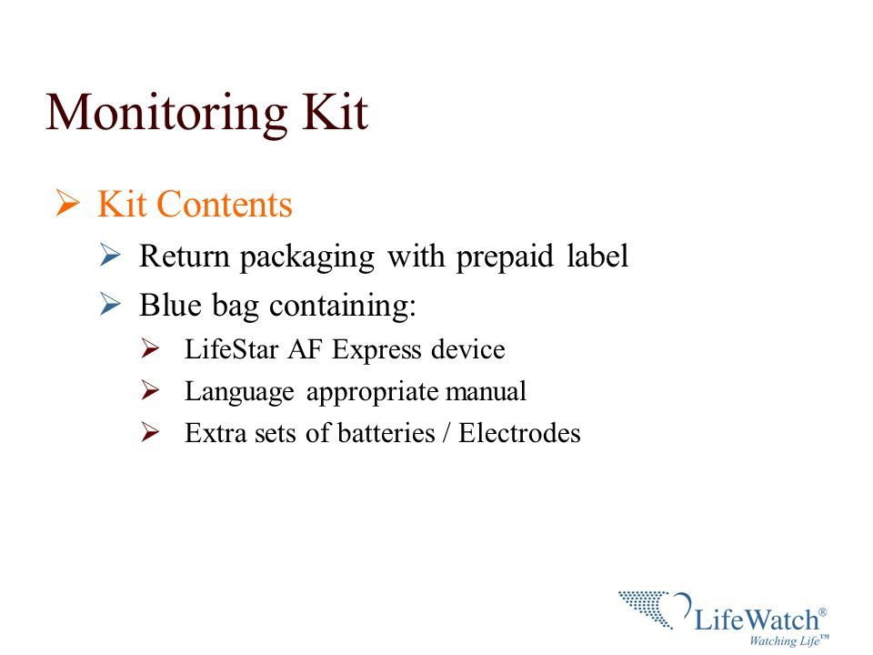 Monitoring Kit Kit Contents Return packaging with prepaid label