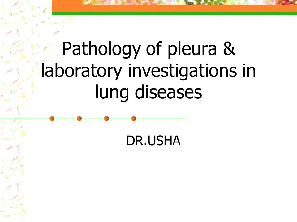Pathology of pleura & laboratory investigations in lung diseases