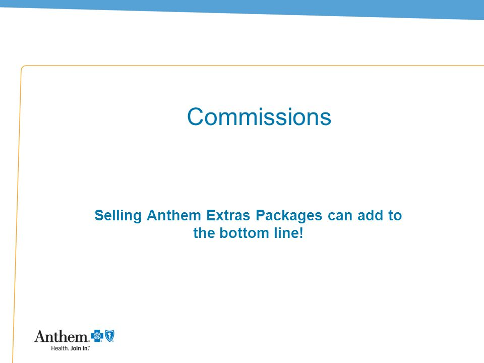 Selling Anthem Extras Packages can add to the bottom line!