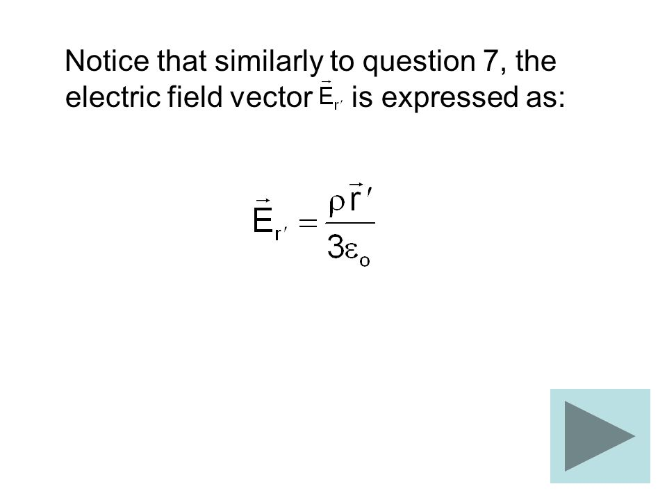 Notice that similarly to question 7, the electric field vector is expressed as: