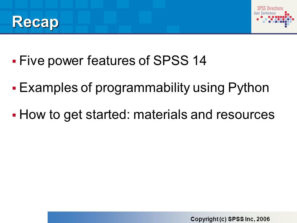 Recap Five power features of SPSS 14