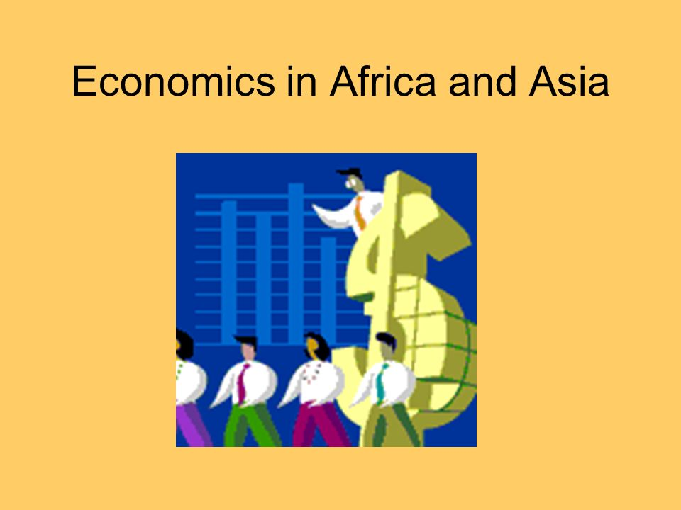 Economics in Africa and Asia