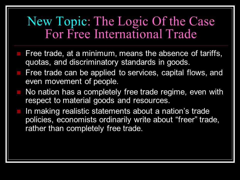New Topic: The Logic Of the Case For Free International Trade