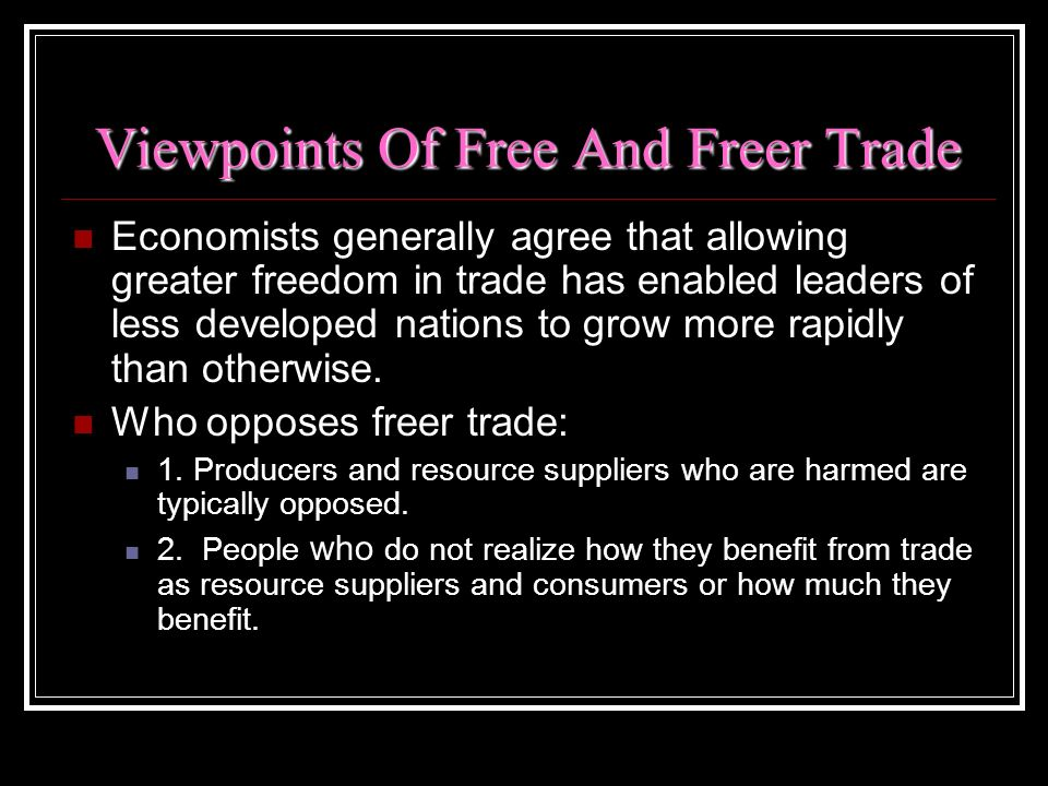 Viewpoints Of Free And Freer Trade